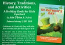 Celebhrating St. Patrick's Day: History, Traditions, and Activities - A Holiday Book for Kids